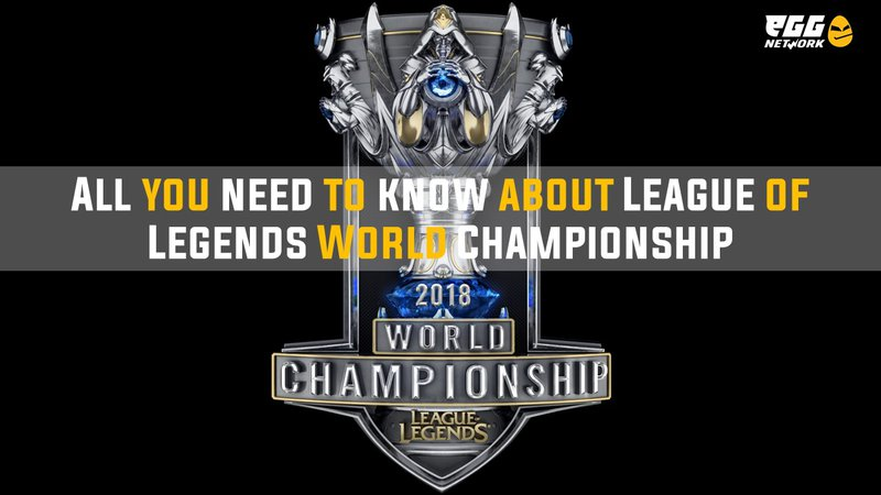 eGG | All You Need to Know about League of Legends World